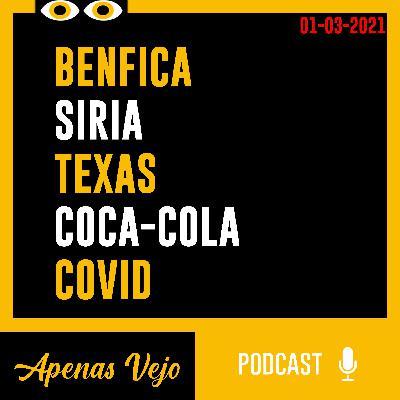 Apenas Vejo-Benfica, Siria, Texas, Coca-Cola e COVID