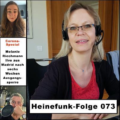 Heinefunk-Folge 073: Melanie Riechmann live aus Madrid - nach sechs Wochen Ausgangssperre