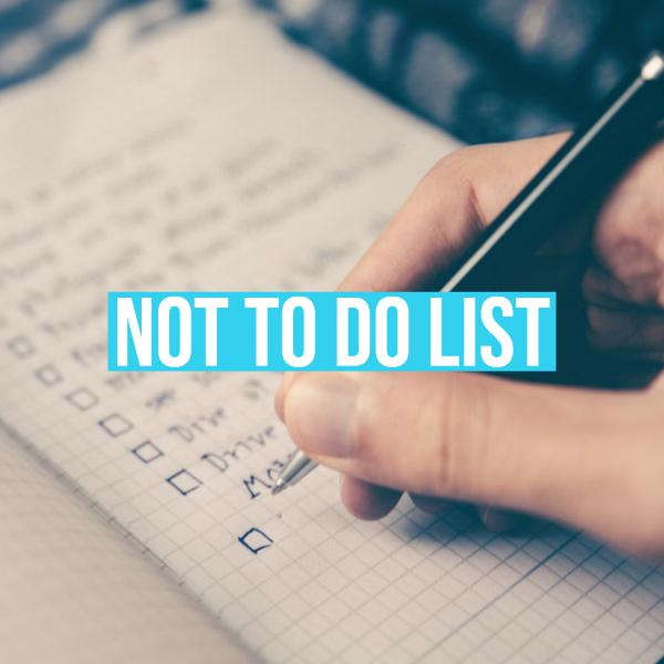 Making Your Not To Do List