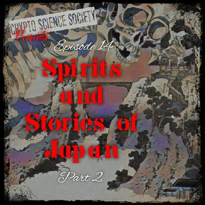 Spirits and Stories of Japan: Part 2