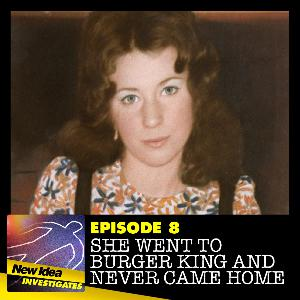 Episode 8: She went to Burger King and never came home...