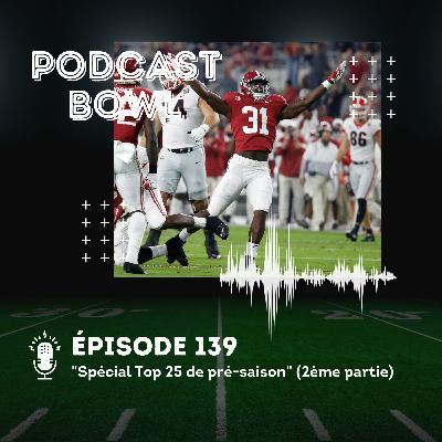 Podcast Bowl – Episode 139 : Spécial Top 25 de pré-saison 2021 (2ème partie)