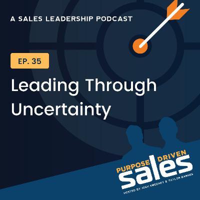 Episode 35: Leading Through Uncertainty