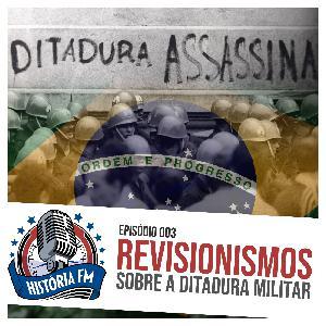 003 Revisionismos sobre a Ditadura Militar