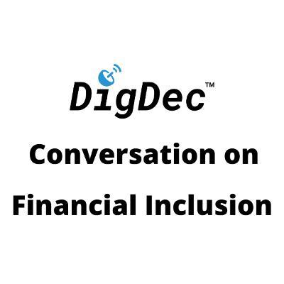 DigDec Conversations: Financial Inclusion