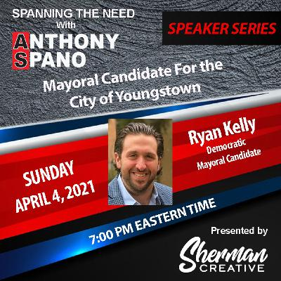 Episode 67: Ryan Kelly, Democratic Mayoral Candidate for the City of Youngstown