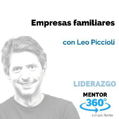 Empresas familiares, con Leo Piccioli - LIDERAZGO - MENTOR360
