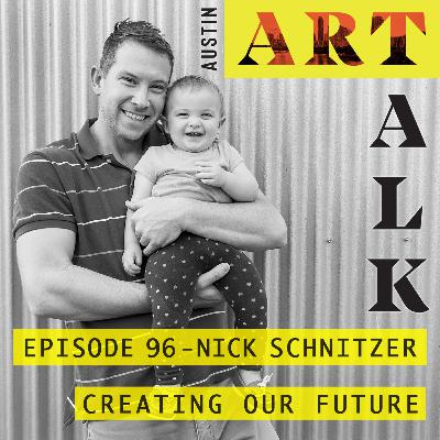 Episode 96: Nick Schnitzer - Creating Our Future