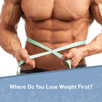 Where Do You Lose Weight First and Why?