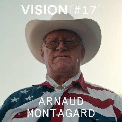 VISION #17 - ARNAUD MONTAGARD