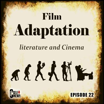 E22: Film Adaptation | اقتباس در سینما