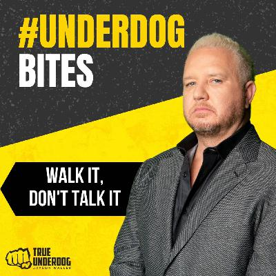 #UnderdogBites: Walk It, Don't Talk It with John LeBlanc