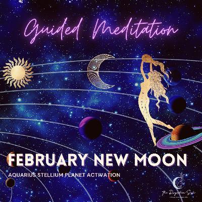 February New Moon Aquarius Stellium Guided Meditation