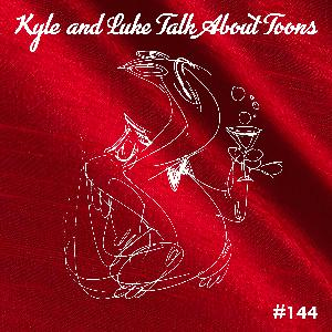 Kyle and Luke Talk About Toons #144: It's Just Gravy, You Guys