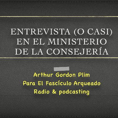 Entrevista (o casi) en el Ministerio de la Consejería por Arthur Gordon Plim