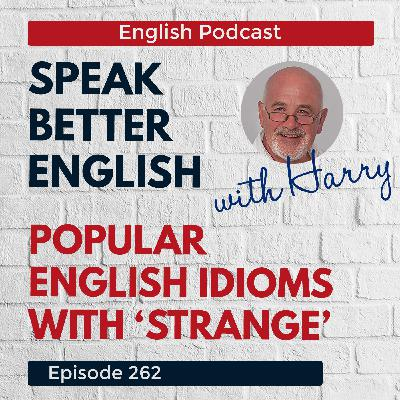 Speak Better English with Harry | Episode 262