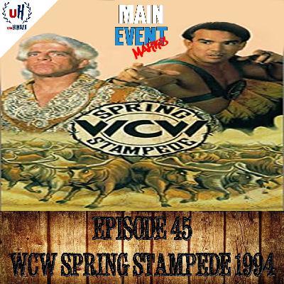 Episode 45: WCW Spring Stampede 1994