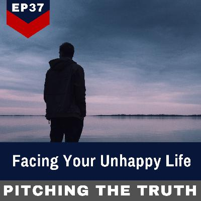 Facing Your Unhappy Life