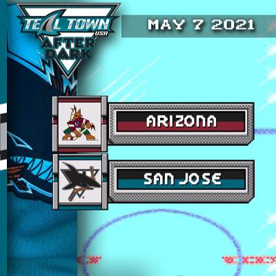 Arizona Coyotes vs San Jose Sharks - 5-7-2021 - Teal Town USA After Dark (Postgame)