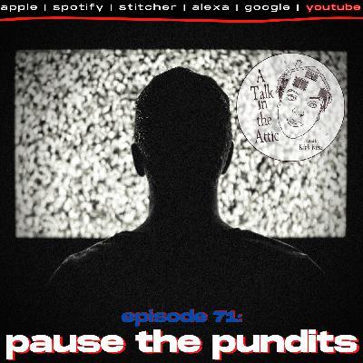 pause the pundits