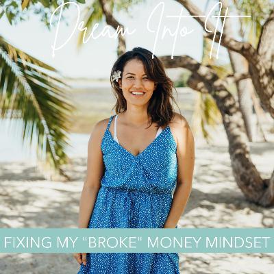 "26 - Fixing my ""Broke"" Money Mindset"