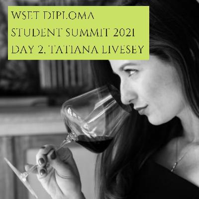 Ep 439: Tatiana Livesey DipWSET, WSET Diploma student summit 2021, (2/5)
