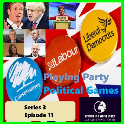 Around The World Today Series 3 Episode 11 - Playing party political games