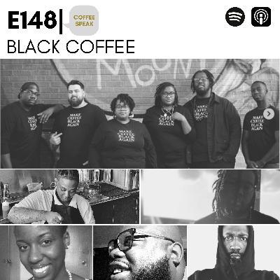 E148 | Coffee Speak: Black Coffee