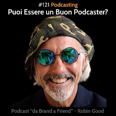 Puoi essere un buon podcaster?