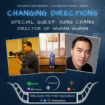 Changing Directions: Yung Chang - Director of Wuhan Wuhan