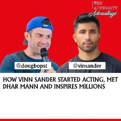 Dhar Mann Actor Vinn Sander on His Acting Journey, The Power of Fitness & Tools for Handling Uncertainty