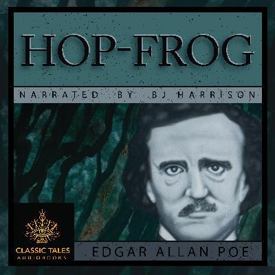 Ep. 718, Hop-Frog, by Edgar Allan Poe