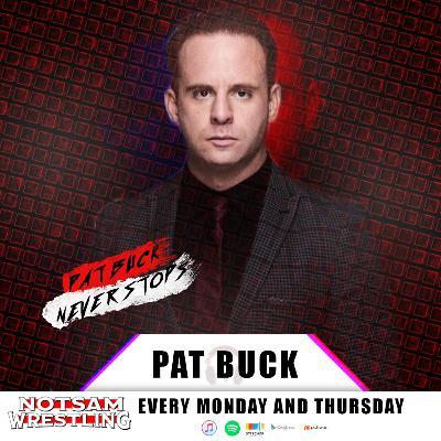 Pat Buck Never Stops - Notsam Wrestling 288