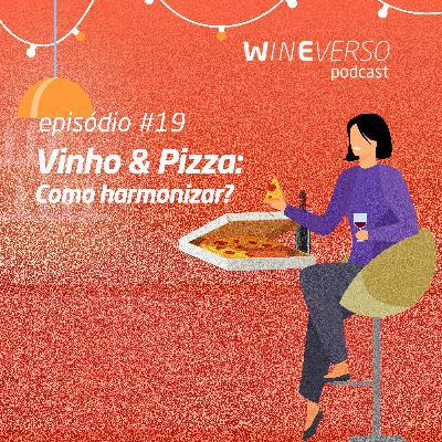 Vinho e pizza: como harmonizar?