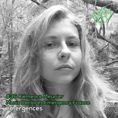 Emergences#36 – Clémence Meunier - Music Declares Emergency France – Accompagner la filière musicale dans la transition écologique