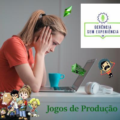 004 - Jogos de Produção