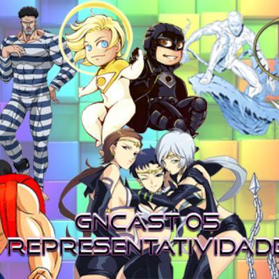 GnCast 05 - Representatividade no Mundo Nerd