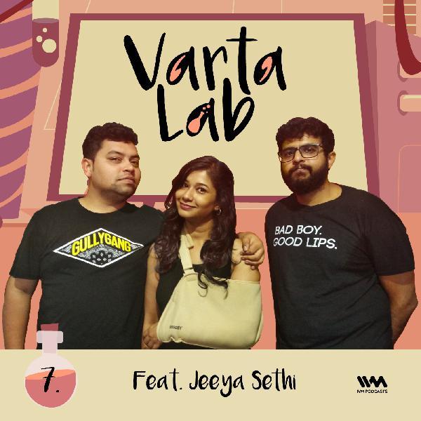 S02 E07: Feat. Jeeya Sethi