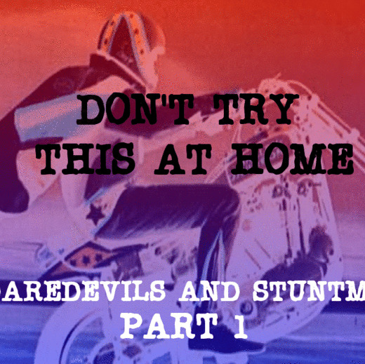 Episode 18: Daredevils and Stuntmen