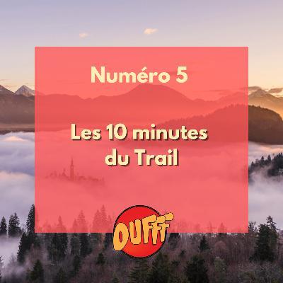 Les 10 minutes du Trail #5