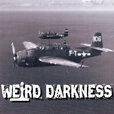 """""""THE MYSTERIOUS DISAPPEARANCE OF FLIGHT 19"""" and 8 More Horrifying True Stories! #WeirdDarkness"""