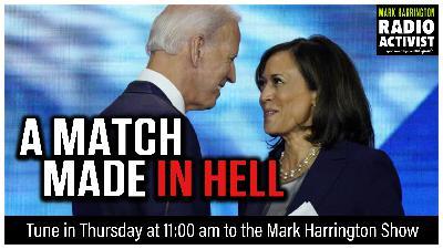 Joe Biden + Kamala Harris = A Match Made in Hell | The Mark Harrington Show | 8-13-20