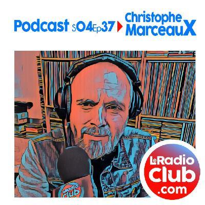 S04Ep37 Short PodCast LeRadioClub avec Christophe Marceaux