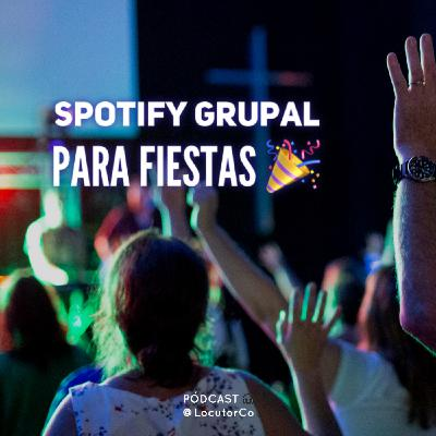 Spotify grupal para fiestas