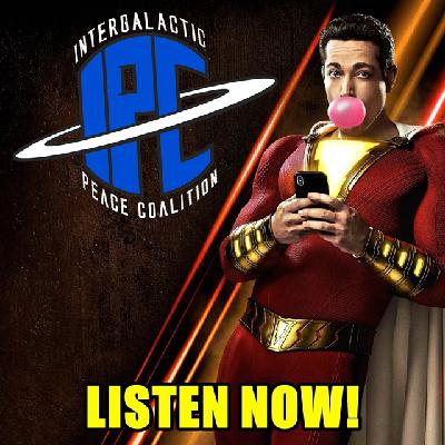 #288: Shazam!   The IPC Podcast LIVE