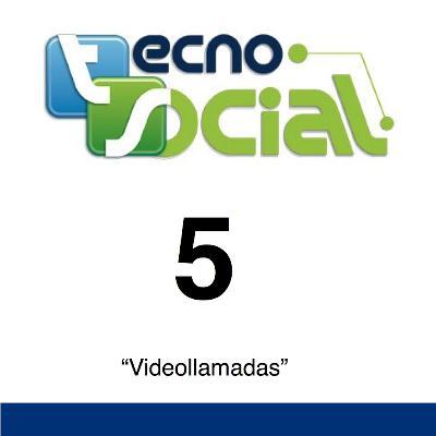 """5.- Tecnosocial """"Videollamadas"""""""