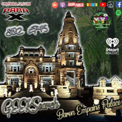 S02 EP45 GEEKSearch Baron Empain Palace RERUN from 1st season