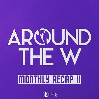 Around The W / Monthly Recap II / Olympia
