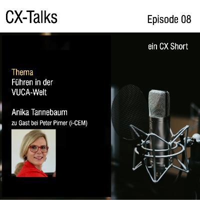 #08 Führen in der VUCA-Welt. Ein CX Short mit Anika Tannebaum