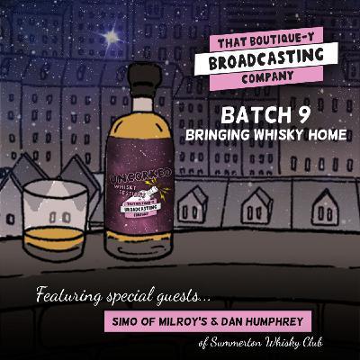 Batch 9: Bringing Whisky Home